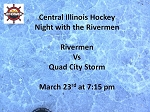 Central Illinois Hockey Night with the Rivermen 3/23 - Peoria