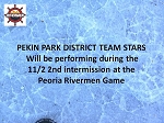 Pekin Park District Little Stars  11/2   HOME OPENER!!