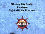 Whiskey City Design Employee Night with the Rivermen