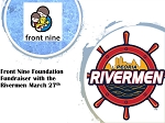 Front Nine Foundation Night with the Rivermen 3-27