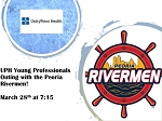 UPH Young Professionals Fundraising Night with the Rivermen 3/28