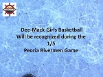 Dee-Mack Girls Basketball Recognition at the Rivermen Game 1-5